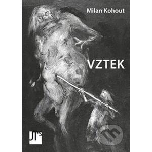 Vztek - Milan Kohout, Blanka Dvořáková (ilustrácie)