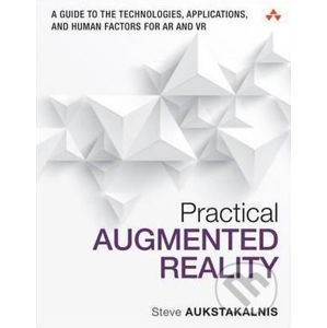 Practical Augmented Reality - Steve Aukstakalnis