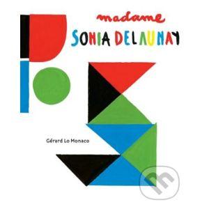 Madame Sonia Delaunay - Gérard Lo Monaco