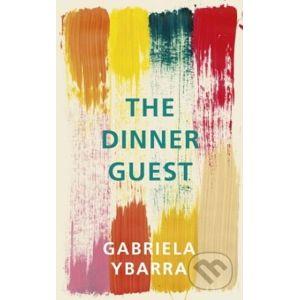 The Dinner Guest - Gabriela Ybarra