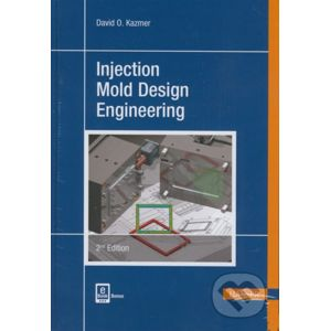 Injection Mold Design Engineering - David O. Kazmer