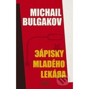 Zápisky mladého lekára - Michail Bulgakov