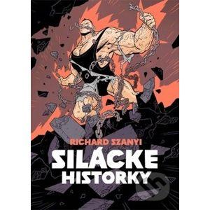 Silácke historky - Richard Szanyi