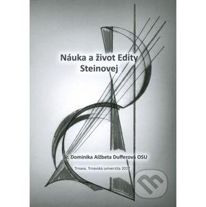 Náuka a život Edity Steinovej - Dominika Alžbeta Dufferová