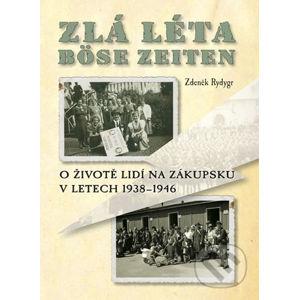 Zlá léta / Böse Zeiten - Zdeněk Rydygr
