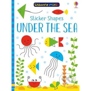 Sticker Shapes Under The Sea - Sam Smith, Carly Davies (ilustrácie)