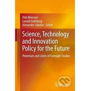 Science, Technology and Innovation Policy for the Future - Dirk Meissner