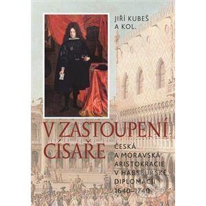 V zastoupení císaře - Jiří Kubeš a kolektiv