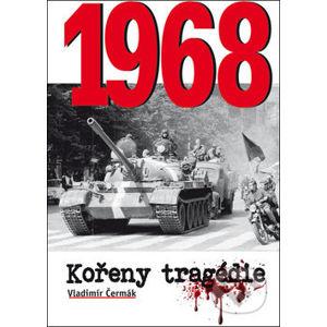 1968 Kořeny tragédie - Vladimír Čermák