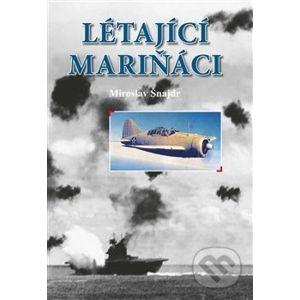 Létající mariňáci - Miroslav Šnajdr