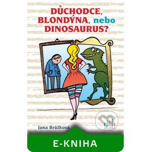 Důchodce, blondýna, nebo dinosaurus? - Jana Brůžková