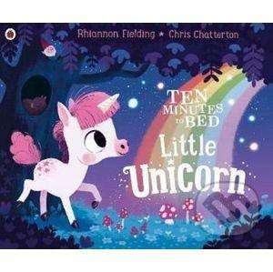 Ten Minutes to Bed: Little Unicorn - Rhiannon Fielding