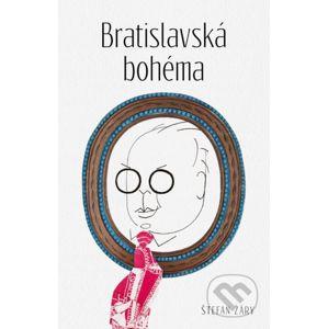 Bratislavská Bohéma - Štefan Žáry