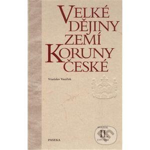 Velké dějiny zemí Koruny české II. - Vratislav Vaníček