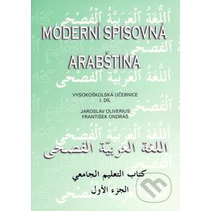 Moderní spisovná arabština I - Jaroslav Oliverius, František Ondráš