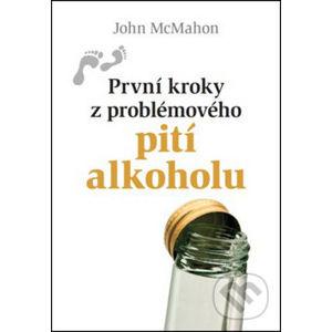 První kroky z problémového pití alkoholu - John McMahon