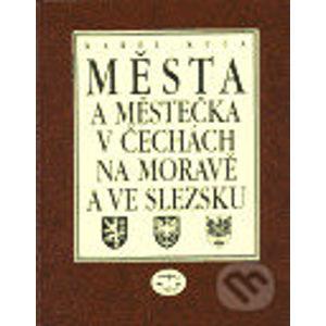 Města a městečka v Čechách, na Moravě a ve Slezsku 2 - Karel Kuča