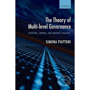 The Theory of Multi-level Governance - Simona Piatton