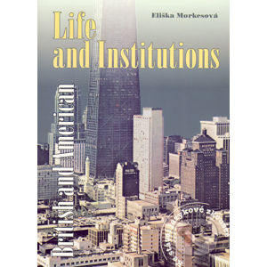British and American Life and Institutions - Eliška Morkesová