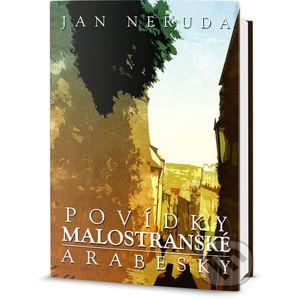 Povídky malostranské Arabesky - Jan Neruda
