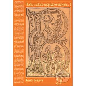 Hudba v kultúre európskeho stredoveku 1 (antológia) - Renáta Beličová