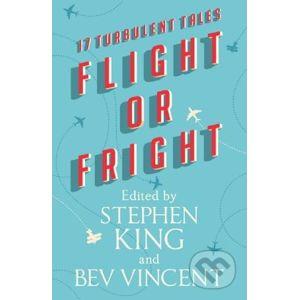 Flight or Fright - Stephen King, Bev Vincent a kol.