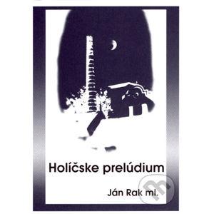 Holíčske prelúdium - Ján Rak ml.