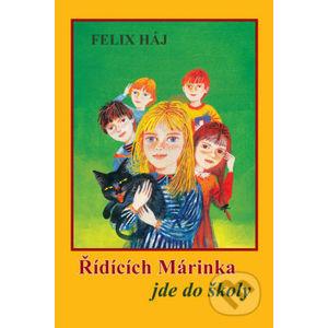 Řídících Márinka jde do školy - Felix Háj