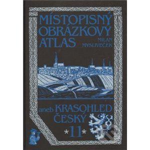 Místopisný obrázkový atlas aneb Krasohled český 11. - Milan Mysliveček