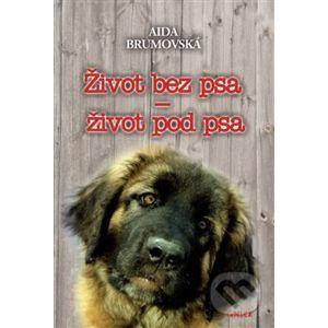 Život bez psa – život pod psa - Aida Brumovská