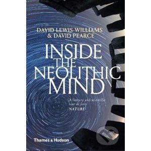 Inside the Neolithic Mind - David Lewis-Williams, David Pearce