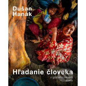 Hľadanie človeka v globalizovanom svete / Searching for a Human in Globalized World - Dušan Hanák