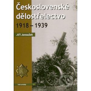 Československé dělostřelectvo 1918 – 1939 - Jiří Janoušek