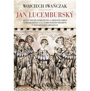 Jan Lucemburský - Wojciech Iwanczak