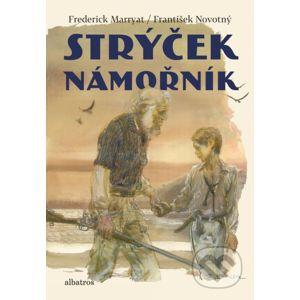 Strýček námořník - Frederick Marryat, František Novotný, Zdeněk Burian (ilustrácie)