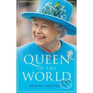 Queen of the World - Robert Hardman