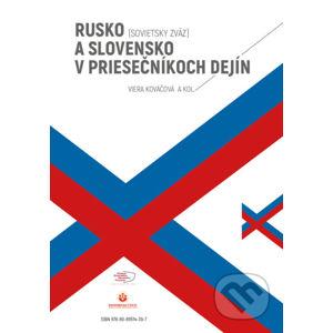 Rusko (Sovietsky zväz) a Slovensko v priesečníkoch dejín - Viera Kováčová