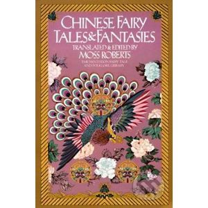 Chinese Fairy Tales and Fantasies - Moss Roberts