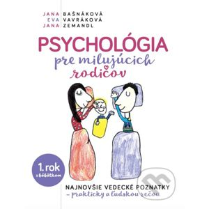 Psychológia pre milujúcich rodičov - Jana Bašnáková, Eva Vavráková, Jana Zemandl