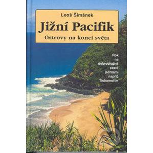 Jižní Pacifik - Ostrovy na konci světa - Leoš Šimánek