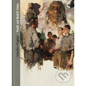 Hoši od Bobří řeky – sběratelské vydání - Jaroslav Foglar