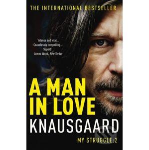 A Man in Love - Karl Ove Knausgard