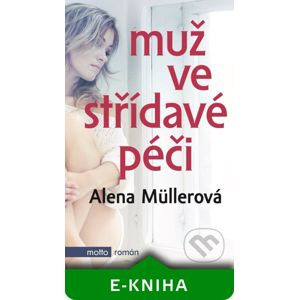 Muž ve střídavé péči - Alena Müllerová