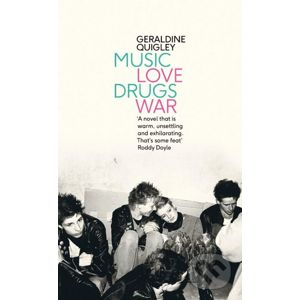 Music Love Drugs War - Geraldine Quigley
