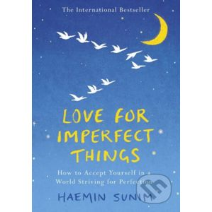 Love for Imperfect Things - Haemin Sunim