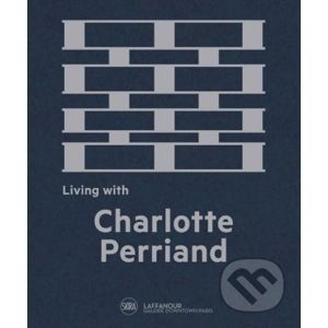 Living with Charlotte Perriand - Cynthia Fleury