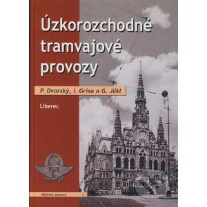 Úzkorozchodné tramvajové provozy - Petr Dvorský, Ivan Grisa, Gisbert Jäkl