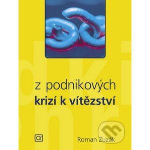 Z podnikových krizí k vítězství - Roman Zuzák