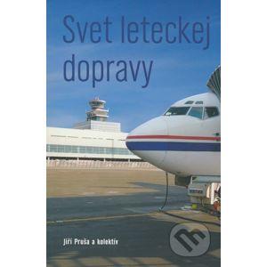 Svet leteckej dopravy - Jiří Pruša a kol.