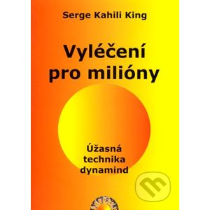 Vyléčení pro milióny - Serge Kahili King